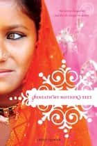 Beneath My Mother's Feet ebook by Amjed Qamar