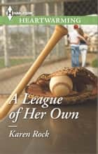 A League of Her Own ebook by Karen Rock