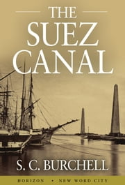 The Suez Canal ebook by S. C. Burchell