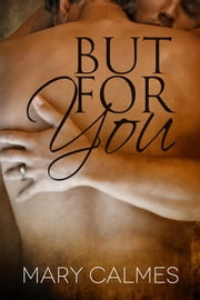 But For You ebook by Mary Calmes,Reese Dante