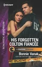 His Forgotten Colton Fiancée ebook by Bonnie Vanak