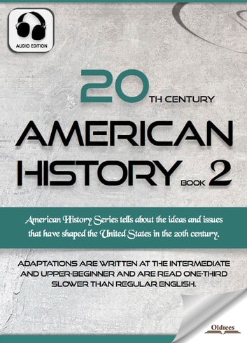 20th Century American History Book 2 - The United States Studies for English Learners, Children(Kids) and Young Adults ebook by Oldiees Publishing