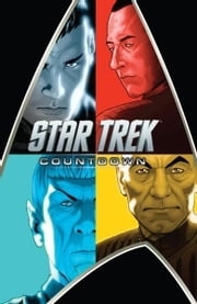 Star Trek: Countdown ebook by Abrams, JJ; Orci, Roberto; Kurtzman,...