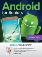 Android for Seniors: Tips and Tricks ebook by Kim Komando