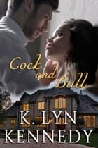 Cock and Bull ebook by K. Lyn Kennedy