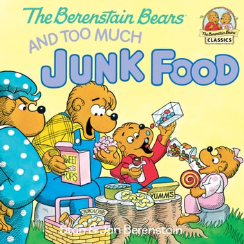 The Berenstain Bears and Too Much Junk Food ebook by Stan Berenstain,Jan Berenstain
