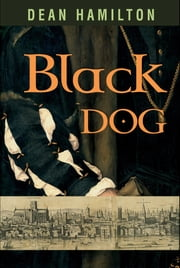 Black Dog - A Novella ebook by Dean Hamilton
