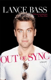 Out of Sync - A Memoir ebook by Lance Bass,Marc Eliot
