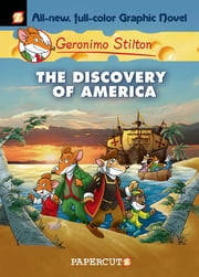 Geronimo Stilton Graphic Novels #1 - The Discovery of America ebook by Geronimo Stilton, Nanette Cooper-McGuinness