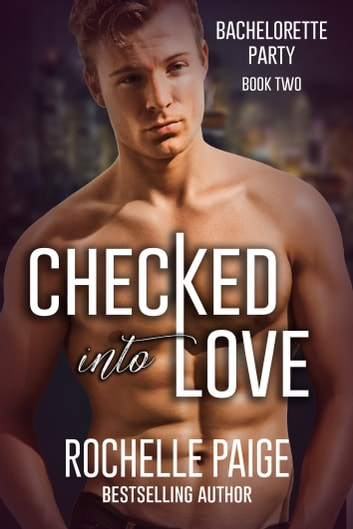 Checked Into Love ebook by Rochelle Paige