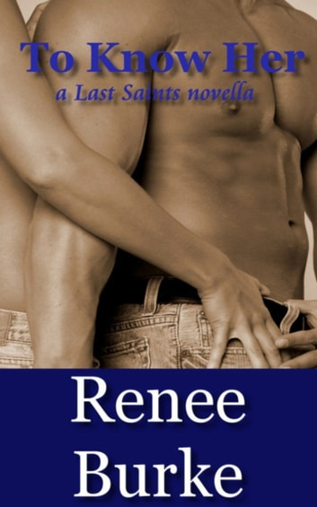 To Know Her (Erotic Romance) ebook by Renee Burke