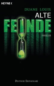 Alte Feinde - Thriller ebook by Duane Louis