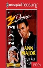 Love Me True ebook by Ann Major