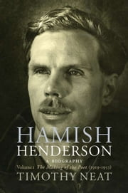 Hamish Henderson - The Making of the Poet ebook by Timothy Neat
