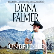 Unbridled - (Long, Tall Texans) audiobook by Diana Palmer