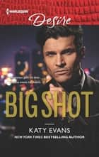 BIG SHOT ebook by Katy Evans