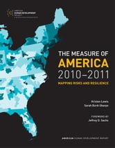 The Measure of America, 2010-2011 - Mapping Risks and Resilience ebook by Kristen Lewis,Sarah Burd-Sharps