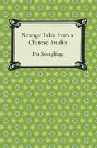 Strange Tales from a Chinese Studio ebook by Pu Songling