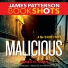 Malicious - A Mitchum Story audiobook by James Patterson