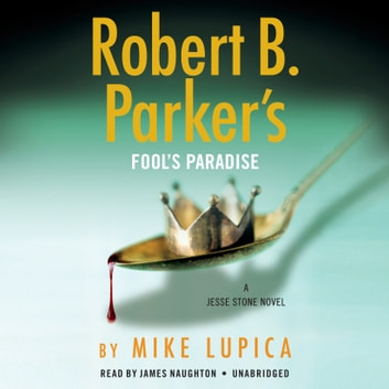 Robert B. Parker's Fool's Paradise audiobook by Mike Lupica