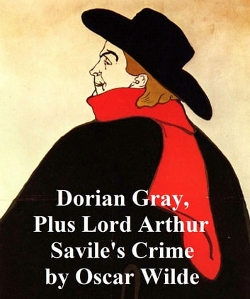 The Picture of Dorian Gray plus Lord Arthur Savile's Crime and Other Stories ebook by Oscar Wilde