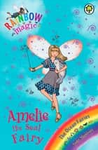 Rainbow Magic: Amelie the Seal Fairy - The Ocean Fairies Book 2 ebook by Daisy Meadows, Georgie Ripper