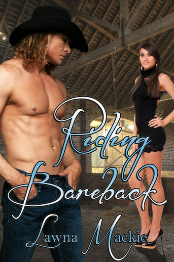 Riding Bareback ebook by Lawna Mackie