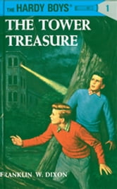 Hardy Boys 01: The Tower Treasure ebook by Franklin W. Dixon