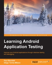 Learning Android Application Testing ebook by Paul Blundell,Diego Torres Milano