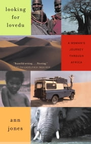 Looking for Lovedu - A Woman's Journey Through Africa ebook by Ann Jones