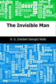 The Invisible Man ebook by H. G. (Herbert George) Wells