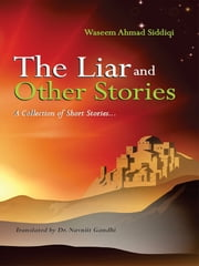 The Liar and Other Stories - A collection of short stories ebook by Dr. Waseem Ahmad Siddiqi