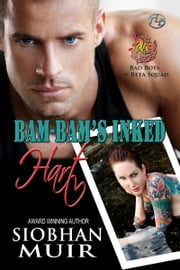 Bam-Bam's Inked Hart ebook by Siobhan Muir