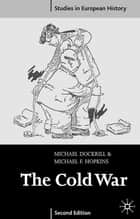The Cold War 1945-91 ebook by Michael L. Dockrill, Michael F. Hopkins