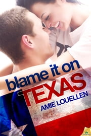 Blame it on Texas ebook by Amie Louellen