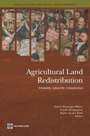 Agricultural Land Redistribution: Toward Greater Consensus ebook by Binswanger-Mkhize, Hans P