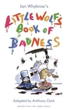 Little Wolf's Book of Badness ebook by Anthony Clark, Ian Whybrow