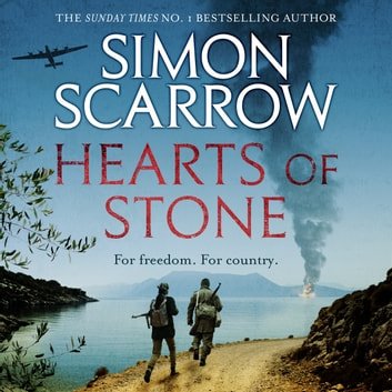 Hearts of Stone - A gripping historical thriller of World War II and the Greek resistance audiobook by Simon Scarrow