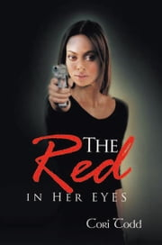 The Red in Her EYES ebook by Cori Todd