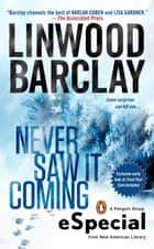 Never Saw It Coming ebook by Linwood Barclay