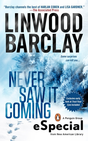 Never Saw It Coming - (An eSpecial from New American Library) ebook by Linwood Barclay
