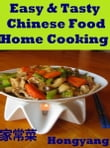 Easy & Tasty Chinese Food Home Cooking: 11 Recipes with Photos