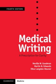 Medical Writing: A Prescription for Clarity ebook by Goodman, Neville W.