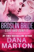 Broslin Bride (Gone and Done it) ebook by Dana Marton