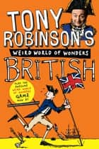 Tony Robinson's Weird World of Wonders! British ebook by Tony Robinson