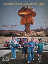 Children of the Apocalypse - Volume 1. West Port ebook by D. William Manley
