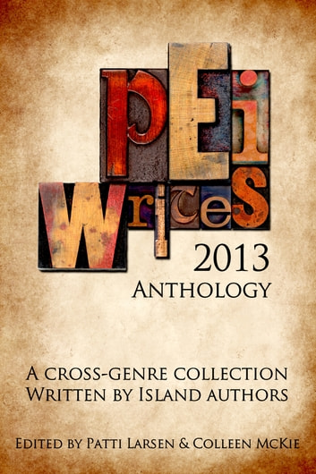 PEI Writes 2013 Anthology ebook by PEI Writes