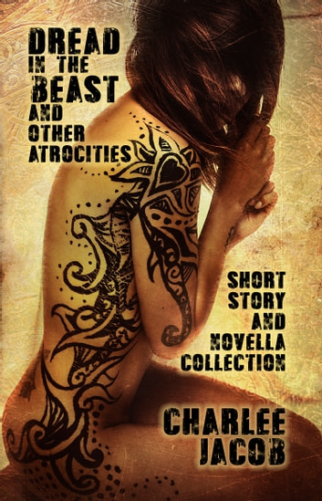 Dread in the Beast and Other Atrocities ebook by Charlee Jacob