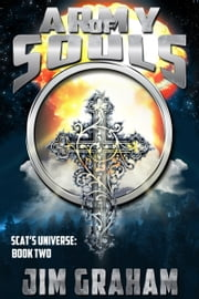Army of Souls (Scat's Universe Book 2) ebook by Jim Graham