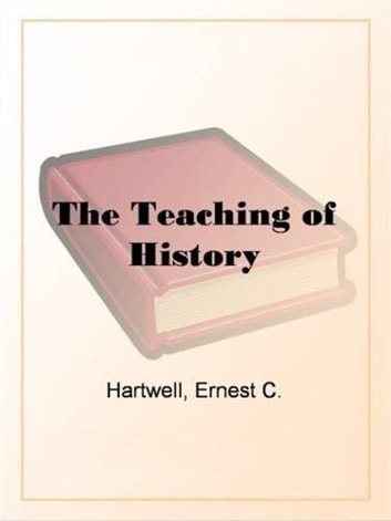 The Teaching Of History ebook by Ernest C. Hartwell
